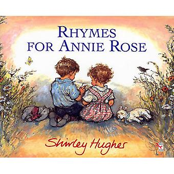 Rhymes for Annie Rose by Shirley Hughes - 9780099464914 Book