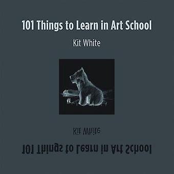 101 choses à apprendre à l'école d'Art de Kit blanc - livre 9780262016216