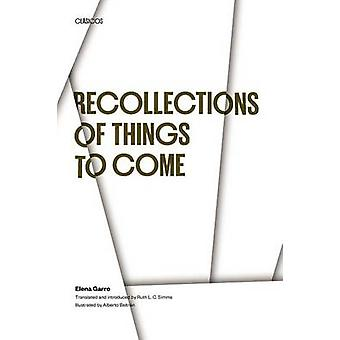Recollections of Things to Come by Elena Garro - Ruth L. C. Simms - A
