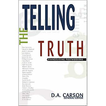 Telling the Truth - Evangelizing Postmoderns by D. A. Carson - 9780310