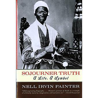 Sojourner Truth - uma vida - um símbolo por Nell Irvin pintor - 9780393317