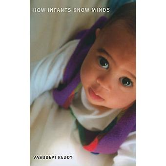 How Infants Know Minds by Vasudevi Reddy - 9780674046078 Book