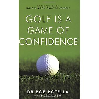 Golf is a Game of Confidence by Dr. Bob Rotella - 9780743492461 Book