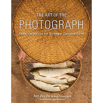 The art of the photograph - Essential habits for stronger compostition