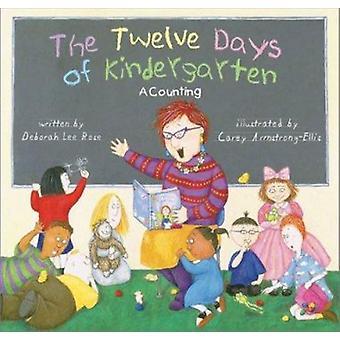 The Twelve Days of Kindergarten - ein zählen Buch von Deborah Lee Rose
