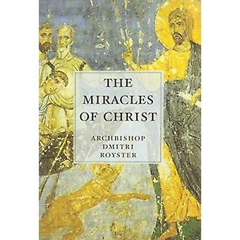 The Miracles of Christ by Dmitri Royster - 9780881411935 Book