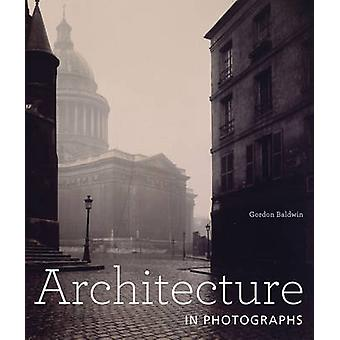 Architecture in Photographs by Gordon Baldwin - 9781606061527 Book