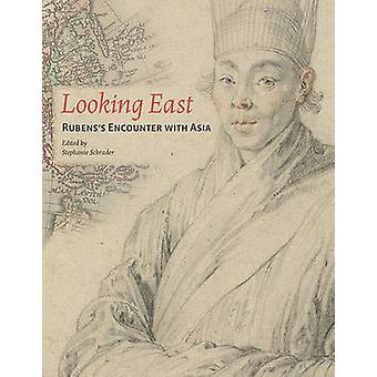 Looking East - Ruben's Encounter with Asia by Stephanie Schrader - 978