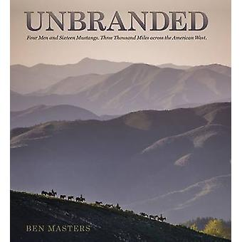 Unbranded by Ben Masters - Jonathan C. Fitzsimons - Thomas Glover - B
