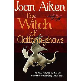 La sorcière de Clatteringshaws par Joan Aiken - livre 9781782954392