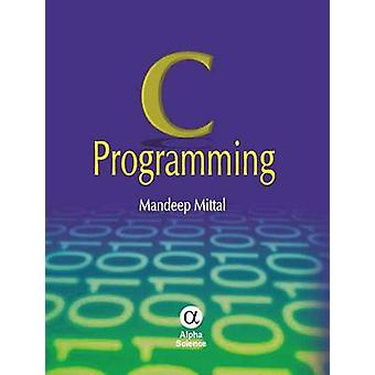 C Programming by Mandeep Mittal - 9781842656440 Book