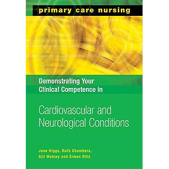 Demonstrating Your Clinical Competence in Cardiovascular and Neurolog