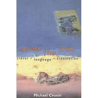 Across the Lines - Travel - Language and Translation by Michael Cronin