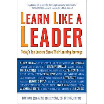 Erfahren Sie, wie ein Führer - der heutigen Top-Führungskräfte teilen ihre Learning Journey