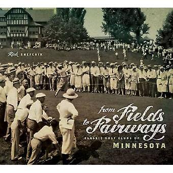 Von Feldern zu Fairways - klassische Golf Clubs der Minnesota von Rick Shef