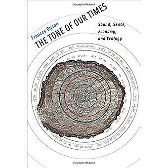 Le ton de notre époque: son, sens, économie et écologie (Leonardo Book Series)