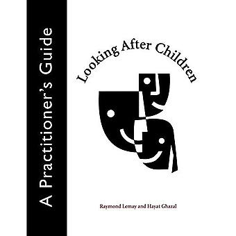 Looking After Children: A Practitioner's Guide