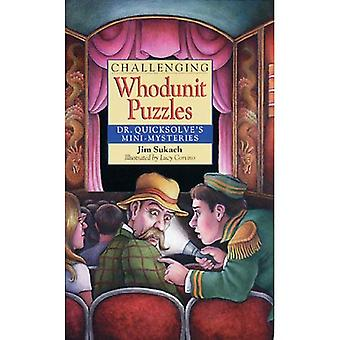 Challenging Whodunit Puzzles: Dr. Quicksolve's Mini-Mysteries