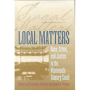 Local Matters: Race, Crime and Justice in the Nineteenth-century South