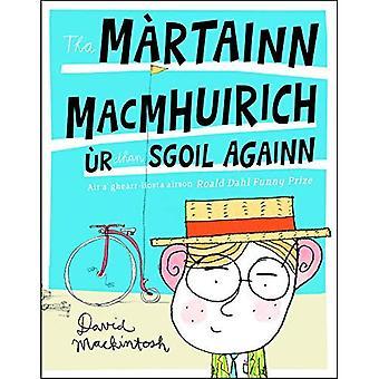 Tha M�rtainn MacMhuirich �r Dhan Sgoil Againn
