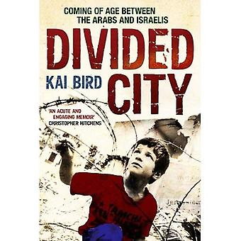Divided City: Coming of Age Between the Arabs and Israelis