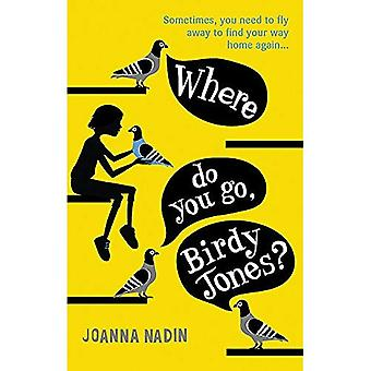 Où allez-vous, Birdy Jones?