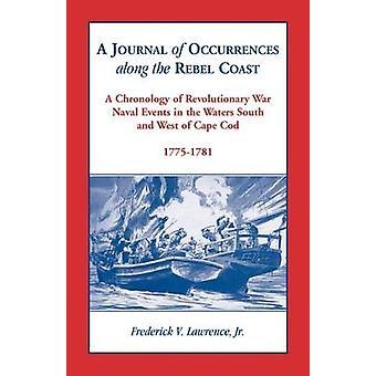 Een dagboek van voorvallen langs de kust van de Rebel door Lawrence & Frederik