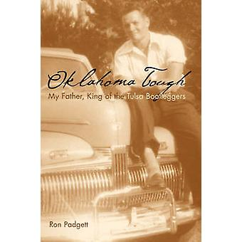 OKLAHOMA TOUGH MY FATHER KING OF THE TULSA BOOTLEGGERS by Padgett & Ron