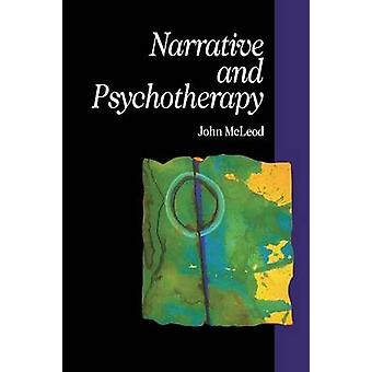 Narrative and Psychotherapy by McLeod & John