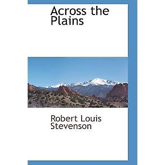 Across the Plains by Stevenson & Robert Louis