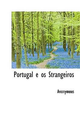 Portugal e os Strangeiros by Anonymous & .