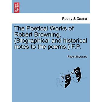 A obra poética de Robert Browning. Notas biográficas e históricas para os poemas. F.P. por Browning & Robert