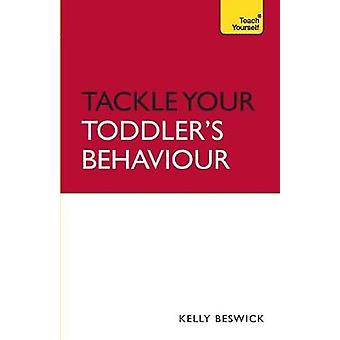 Tackle Your Toddlers Behaviour by Beswick & Kelly