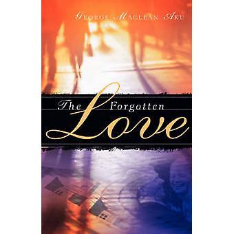 Die vergessene Liebe von Aku & George MacLean