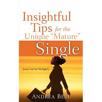 Insightful Tips for the Unique Mature Single by Best & Andrea