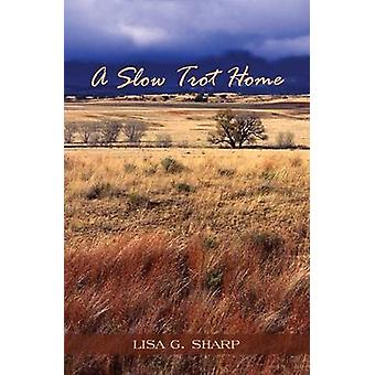 A Slow Trot Home by Sharp & Lisa G.