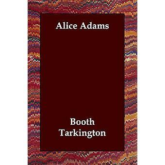 Alice Adams by Tarkington & Booth
