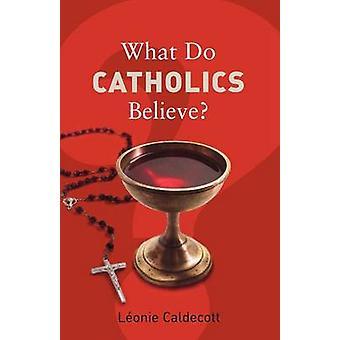 Che cosa credono i cattolici di Caldecott & Lonie