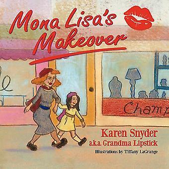 Mona Lisas Makeover by Snyder & Karen