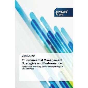 Environmental Management Strategies and Performance by Lorton Gregory