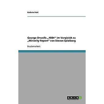 ジョージ Orwells 1984 Im Vergleich Zu 少数報告フォンスティーブンスピルバーグ、Puhl & キャスリン