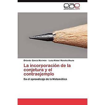 La incorporacin de la conjetura y el contraejemplo by Garca Marimn Orlando