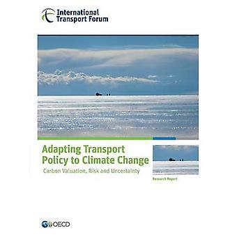 Anpassa transportpolitik till klimat förändring Carbon värdering Risk och osäkerhet av OECD
