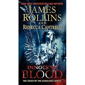 Innocent Blood by James Rollins - Rebecca Cantrell - 9780061991073 Bo