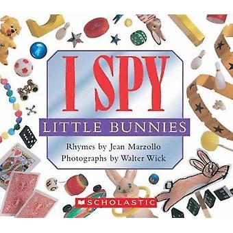 I Spy Little Bunnies by Jean Marzollo - 9780439785358 Book
