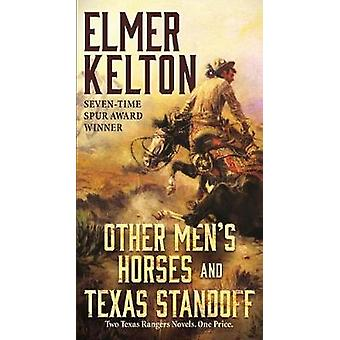 Other Men's Horses and Texas Standoff - Two Texas Rangers Novels by El