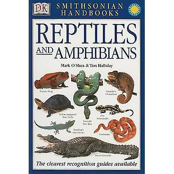 Reptiles and Amphibians by Mark O'Shea - Tim Halliday - David A Dicke