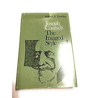 Joseph Conrad - The Imagined Style by Wilfred S. Dowden - 978082651153