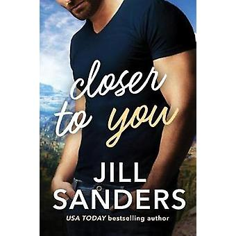 Closer to You by Jill Sanders - 9781542047388 Book