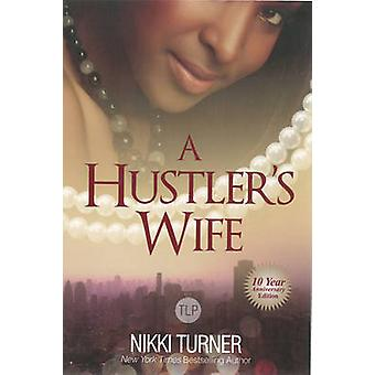 A Hustler's Wife - 10 Year Anniversary Edition (10th) by Nikki Turner
